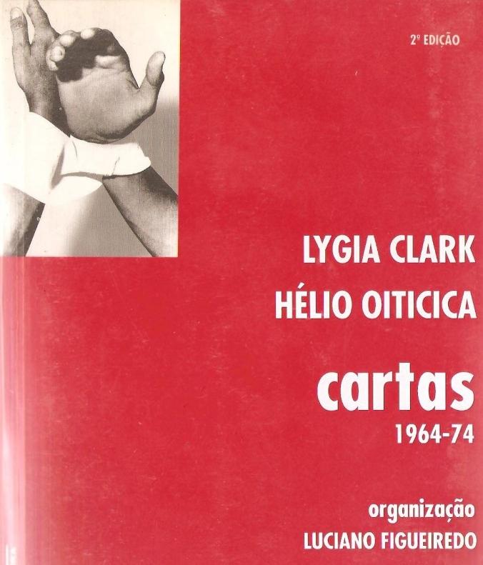 Lygia Clarck Hélio Oiticica CARTAS